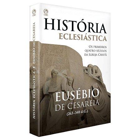 História Eclesiástica - Eusébio de Cesaréia - Cpad
