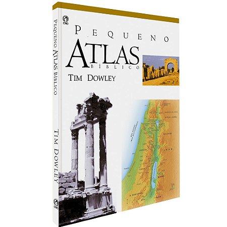 Pequeno Atlas Bíblico - Tim Dowley Capa Dura - Cpad