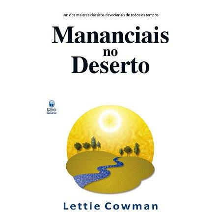 Mananciais no Deserto Vol. 1 - Nova Edição - Lettie Cowman - Editora Betania