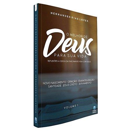 O Melhor de Deus Para Sua Vida Vol 1 - Hernandes Dias Lopes - Editora Betania