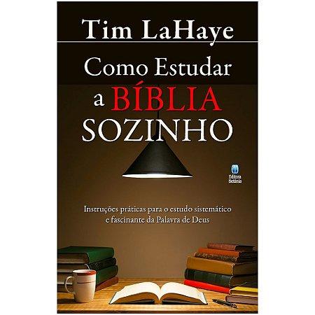 Como Estudar a Bíblia Sozinho - Tim LaHaye - Betania