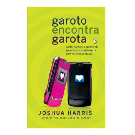 Garoto Encontra Garota - Joshua Harris - Editora Atos