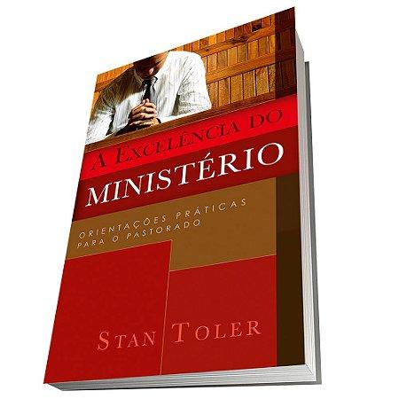 A Excelência do Ministério - Stan Toler - Cpad