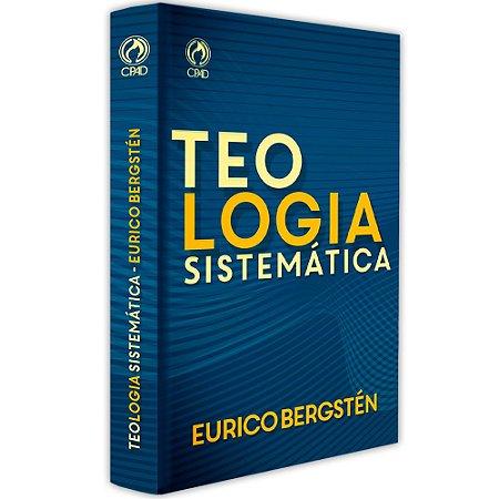 Teologia Sistemática de Eurico Bergstén - Cpad