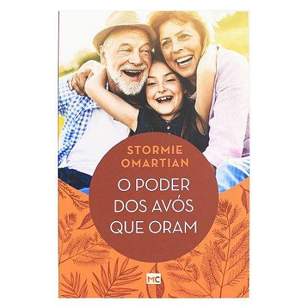 O Poder Dos Avós Que Oram - Stormie Omartian - Mundo Cristão