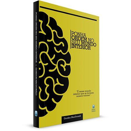 Ponha Ordem no Seu Mundo Interior - Gordon MacDonald - Editora Betania
