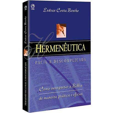 Hermenêutica Fácil e Descomplicada - Esdras Costa Bentho - Cpad