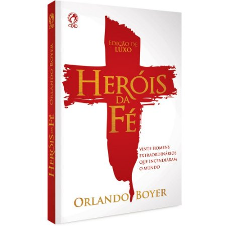 Livro Heróis Da Fé Luxo Capa Dura - Orlando Boyer - Cpad