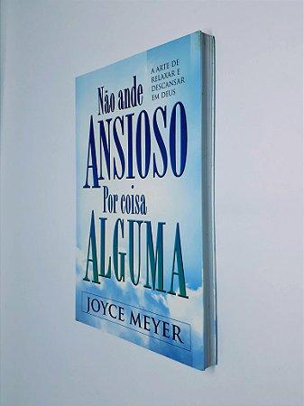 Livro Não Ande Ansioso Por Coisa Alguma - Joyce Meyer