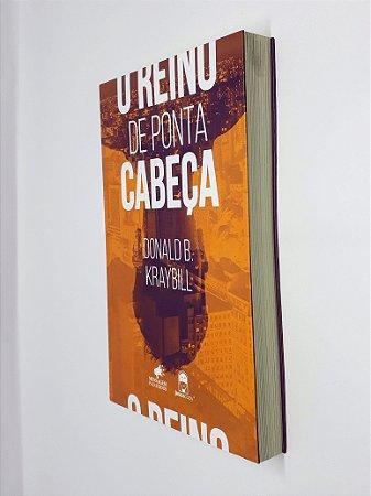 Livro o Reino de Ponta Cabeça - Donald B. Kraybill - JesusCopy