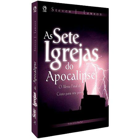 As Sete Igrejas do Apocalipse - Steven J. Lawson - Cpad