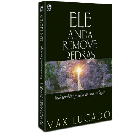 Ele Ainda Remove Pedras - Max Lucado - Cpad