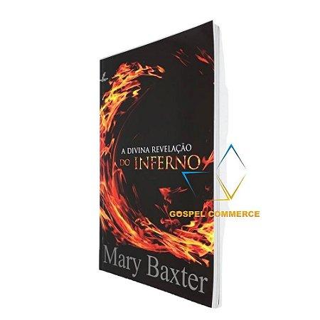 Livro A Divina Revelação Do Inferno - Mary Baxter