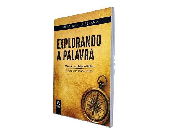 Livro Explorando a Palavra - Geraldo Hidebrand - EE