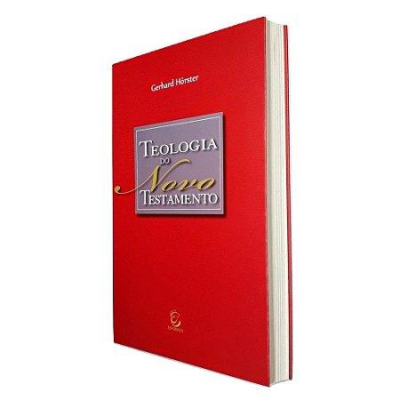 Livro Teologia do Novo Testamento - Gerhard Hörster