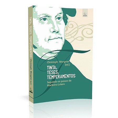 Livro Tinta,Teses,Temperamentos - Christoph Morgner