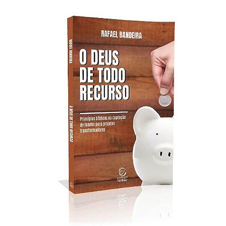 Livro O Deus De Todo Recurso - Rafael Bandeira - Esperança