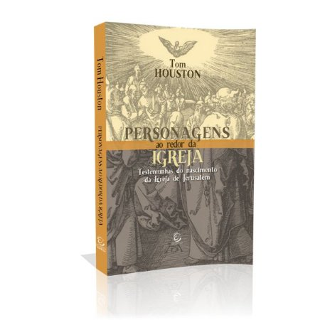 Livro Personagens Ao Redor Da Igreja - Tom Houston