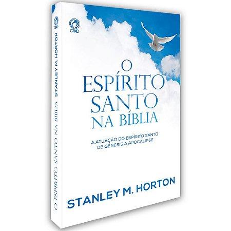 Livro O Espírito Santo na Bíblia - Stanley Horton - Cpad