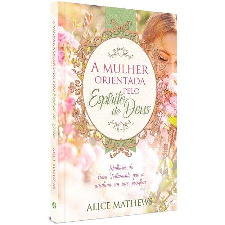Livro A Mulher Orientada Pelo Espírito De Deus - Alice Math.