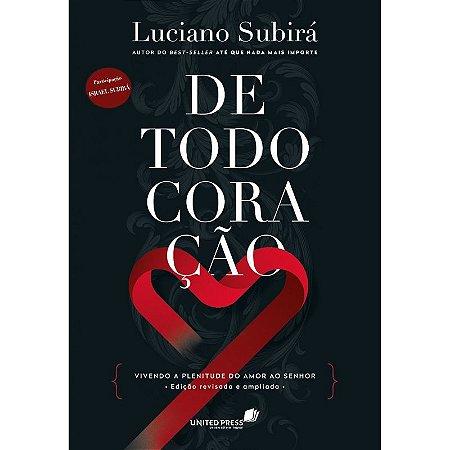 Livro De Todo Coração - Luciano Subirá - Hagnos