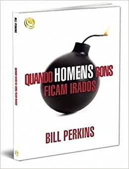 Livro Quando Homens Bons Ficam Irados - Bill Perkins - Central Gospel