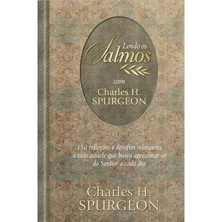 Lendo Os Salmos Com Charles H Spurgeon - Pão Diário