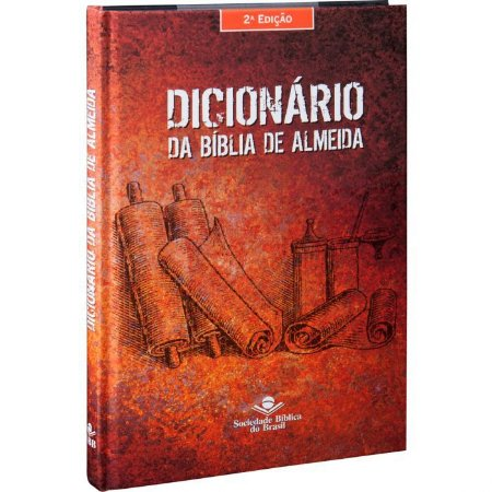 Dicionário da Bíblia de Almeida – 2ª Edição - SBB