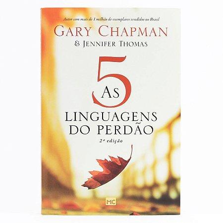 As 5 Linguagens Do Perdão - 2ª Edição - Gary Chapman