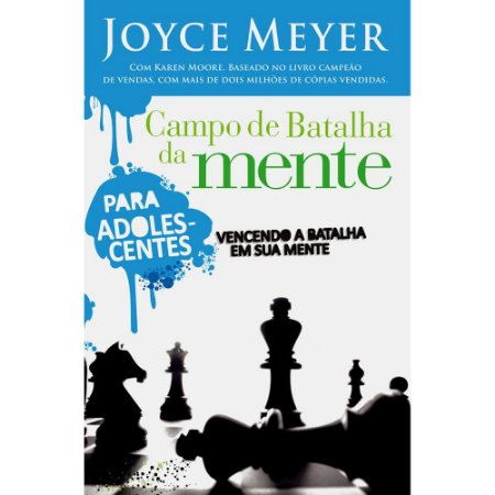 Campo de Batalha da Mente - Para ADOLESCENTES - Joyce Meyer