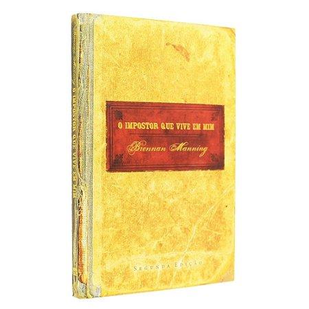 Livro O Impostor Que Vive Em Mim 2ª Edição- Brennan Manning