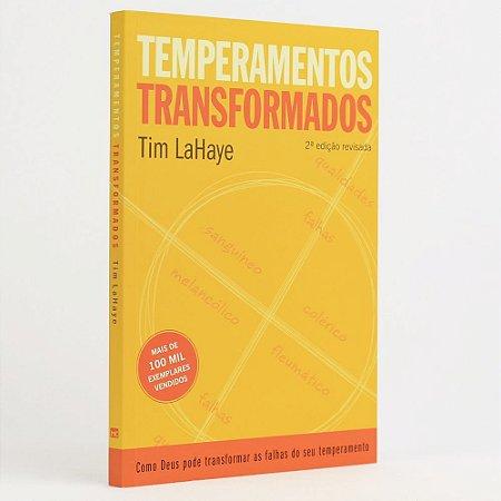 Temperamentos Transformados - Tim LaHaye - Mundo Cristão