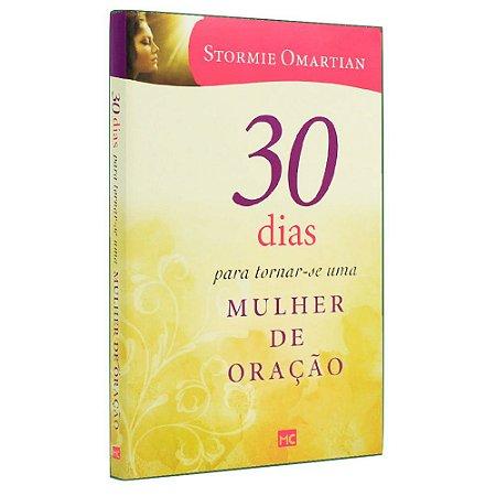 30 Dias Para Tornar-se Uma Mulher de Oração Stormie Omartian
