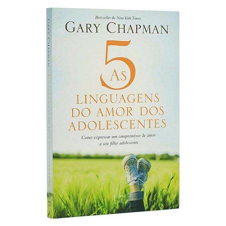 Livro As Cinco Linguagens Do Amor Dos Adolescentes - Gary