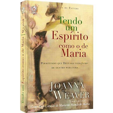 Tendo Um Espírito Como O De Maria - Joanna Weaver - Cpad