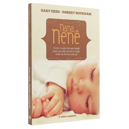 Livro Nana Nenê 2ª Edição - Gary Ezzo Robert Bucknam