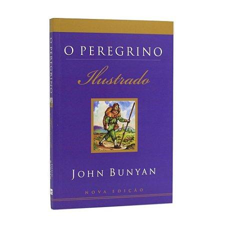 Livro O Peregrino Ilustrado 2ª Edição - John Bunyan