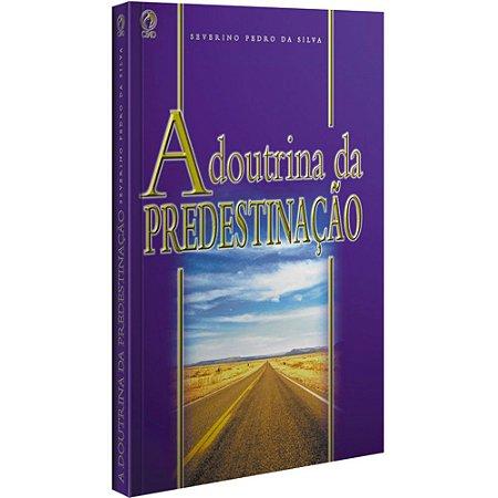Livro A Doutrina da Predestinação - Severino Pedro CPAD