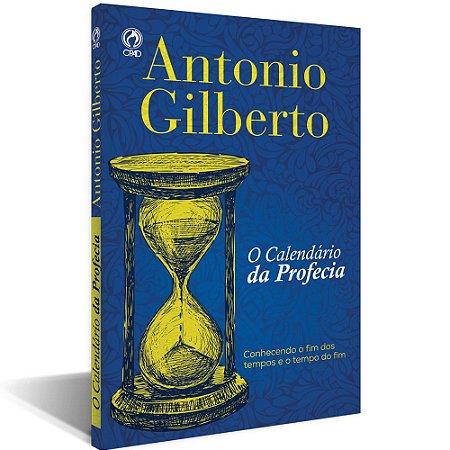 Livro O Calendário da Profecia - Antonio Gilberto - CPAD