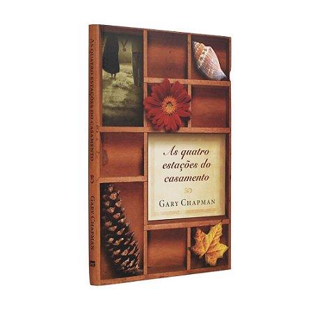 Livro As Quatro Estações do Casamento - Gary Chapman