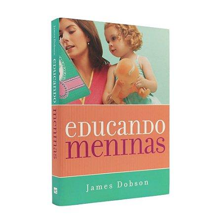Livro Educando Meninas - James Dobson
