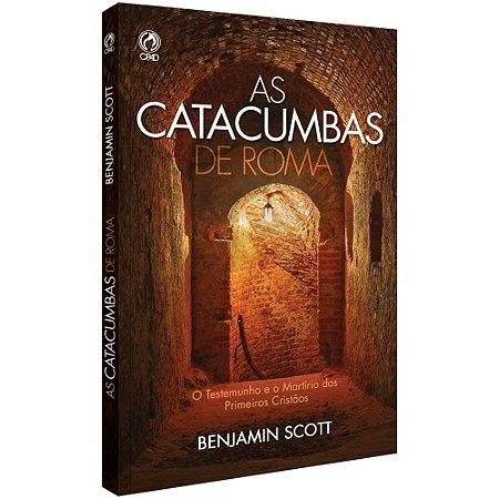 Livro As Catacumbas de Roma Benjamin Scott - CPAD