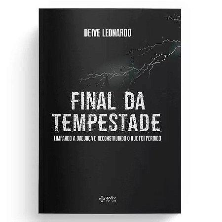Livro Final da Tempestade - Deive Leonardo - 4 Ventos