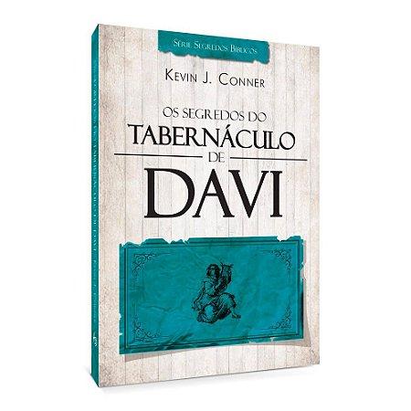 Livro Os Segredos Do Tabernáculo De Davi - Kevin J. Conner