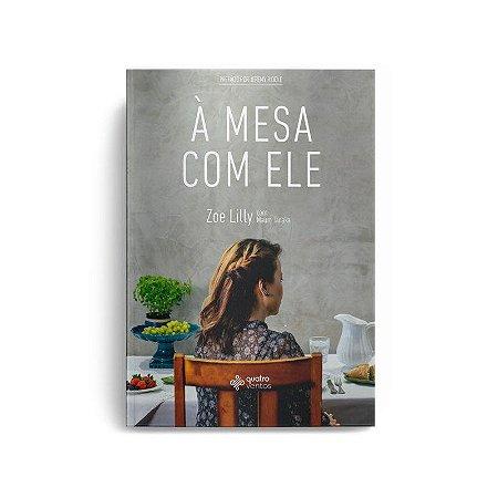 Livro A mesa com Ele -  Zoe Lilly - Editora Quatro Ventos