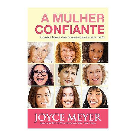 Livro A Mulher Confiante - Joyce Meyer - Bello Publicações