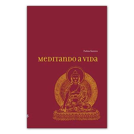 Livro Meditando a Vida | Lama Padma Samten