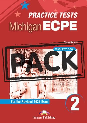 NEW PRACTICE TESTS FOR THE MICHIGAN ECPE 2 (2021 EXAM) TEACHER'S BOOK  (WITH DIGIBOOK APP)