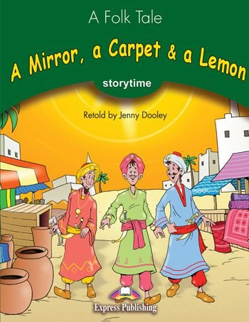 A MIRROR,A CARPET & A LEMON (STORYTIME - STAGE 3) PUPIL'S BOOK WITH CROSS-PLATFORM APP.