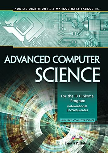ADVANCED COMPUTER SCIENCE FOR THE IB DIPLOMA PROGRAM (INTERNATIONAL BACCALAUREATE)